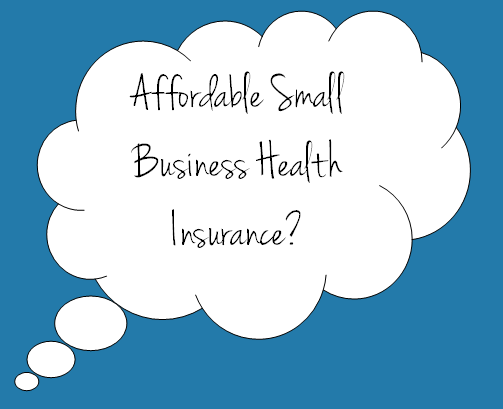 affordable business health insurance small: